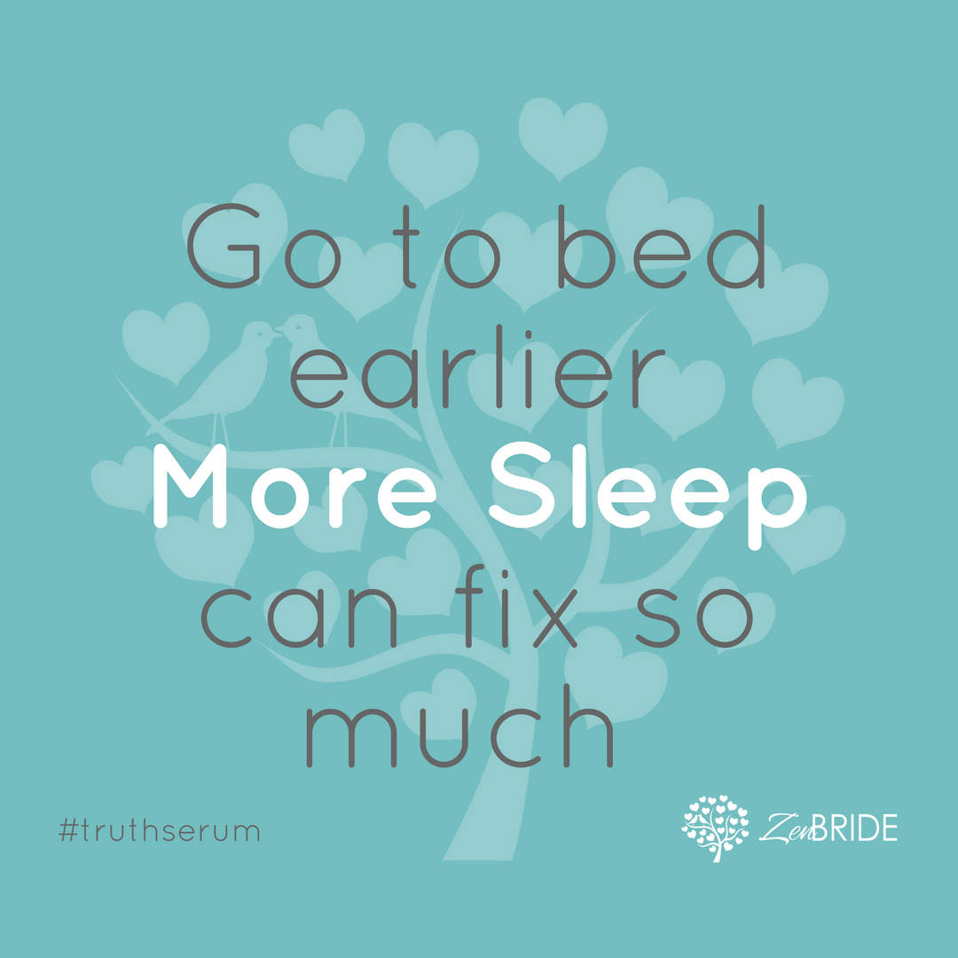 RUTH SERUM: Go to bed earlier More Sleep can fix so much