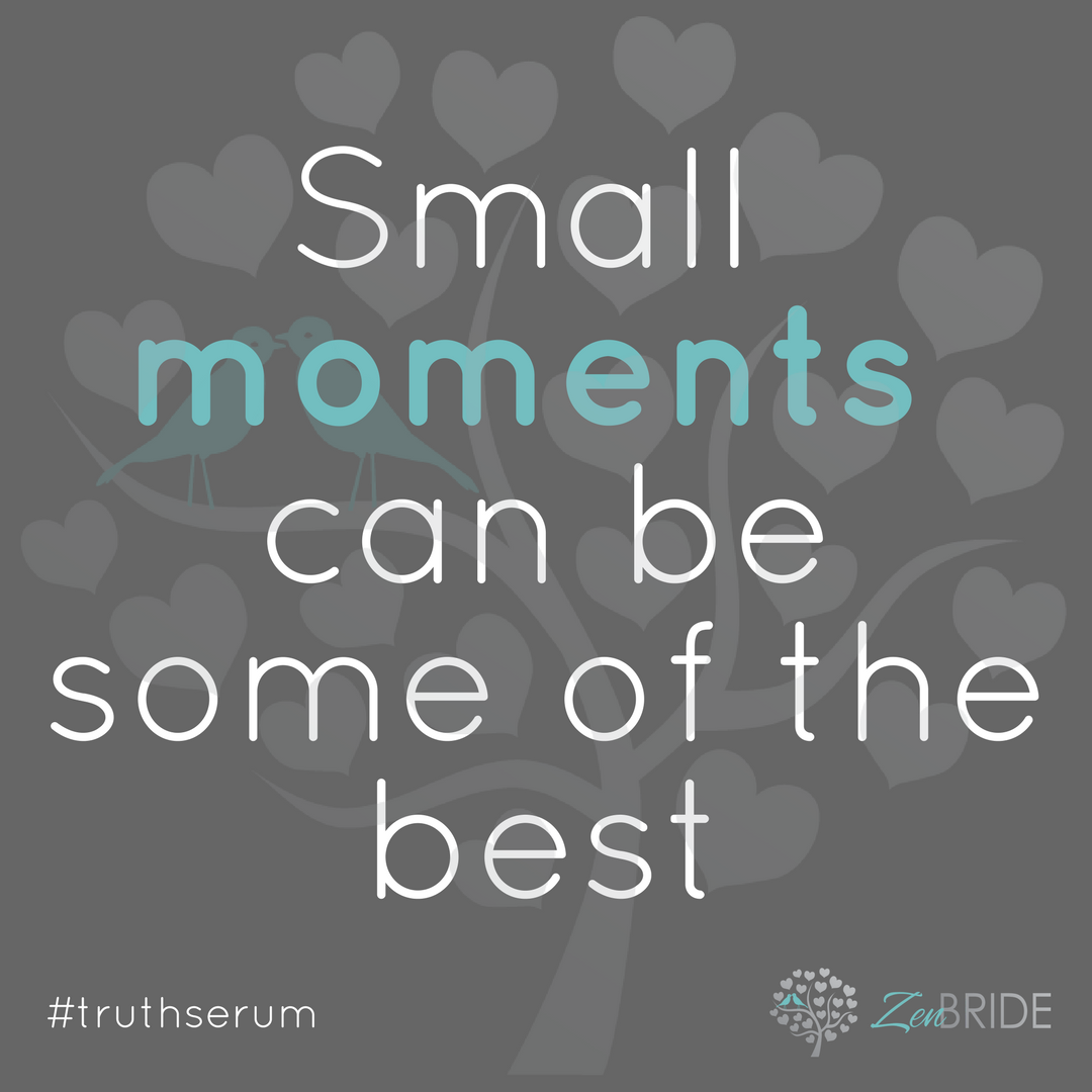 Truth Serum: Small moments can be some of the best
